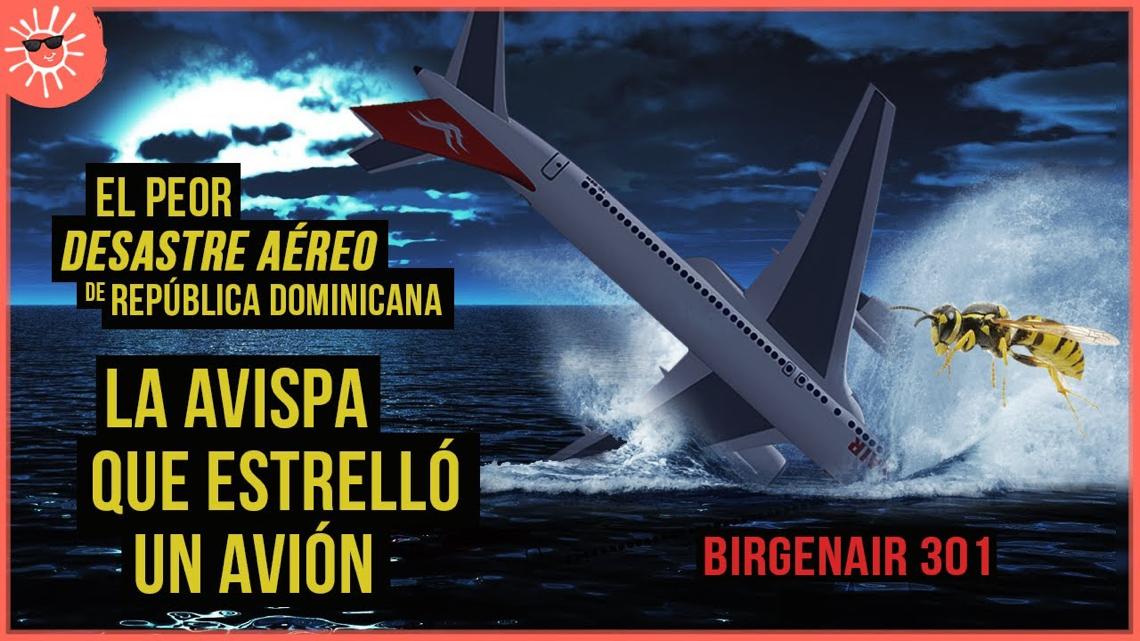 La avispa que estrelló un avión   Birgenair 301: El peor desastre aéreo de RD